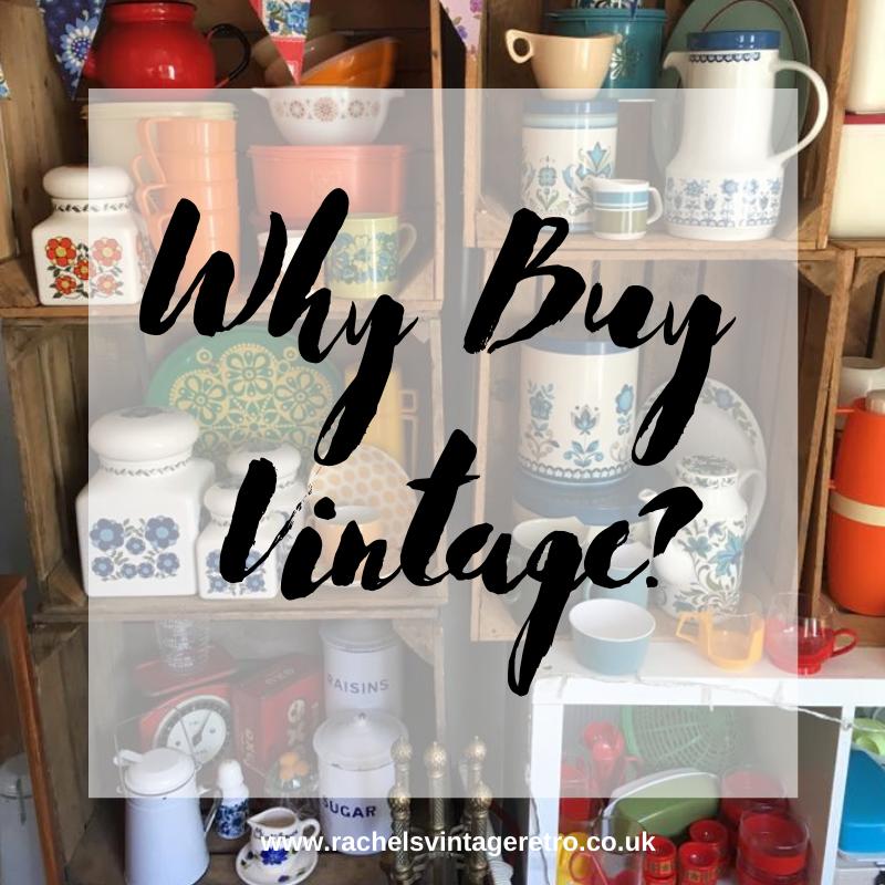 Why Buy Vintage - Rachels Vintage & Retro